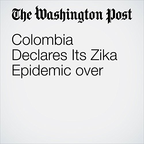 Colombia Declares Its Zika Epidemic over  cover art