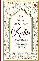 KABIR THE VISION OF WISDOM (PB)