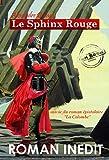 Le Sphinx Rouge (inédit): suivi du roman épistolaire La Colombe