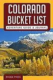 Colorado Bucket List Adventure Guide & Journal: Explore 50 Natural Wonders You Must See!