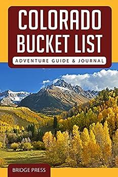 Colorado Bucket List Adventure Guide & Journal  Explore 50 Natural Wonders You Must See!