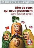 Rire de ceux qui nous gouvernent : Satire, pamphlet, parodie...