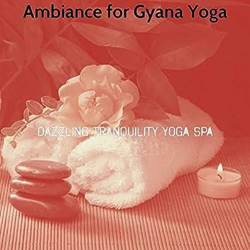 Ambiance for Gyana Yoga