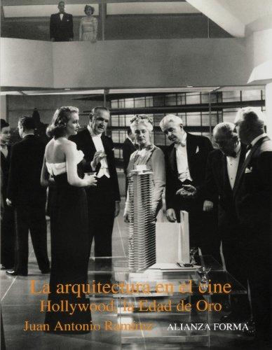 La arquitectura en el cine: Hollywood, la edad de oro (Alianza Forma...