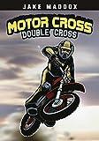 Sport Stories: MotoCross Double Cross