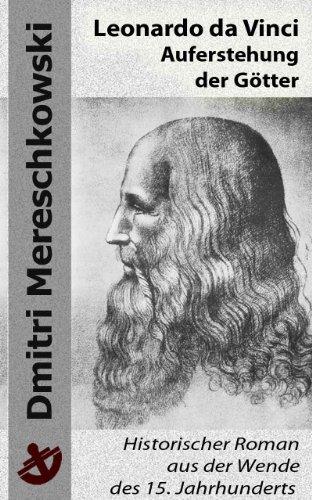 Leonardo da Vinci - Auferstehung der Götter [Mit Bildern nach Originalen des Meisters]