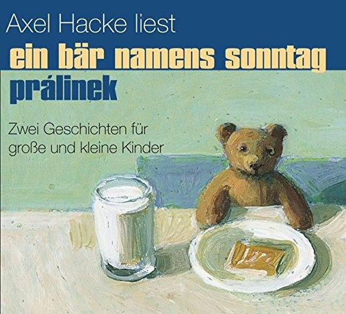 Ein Bär namens Sonntag / Prálinek. CD: Zwei Geschichten für große und kleine Kinder