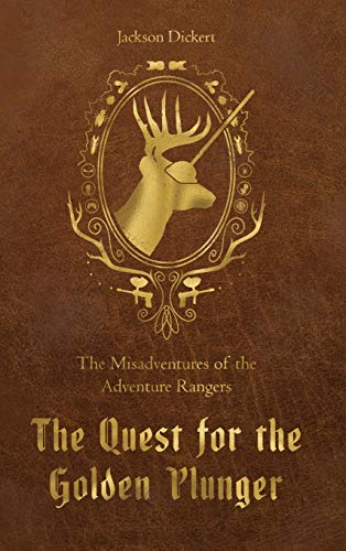 The Quest for the Golden Plunger: The Misadventures of the Adventure Rangers