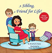 A Sibling, a Friend for Life!: Siblings' bond recipe