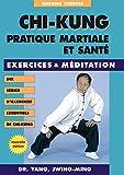 Chi-kung - Pratique martiale et santé