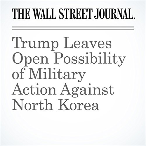 Trump Leaves Open Possibility of Military Action Against North Korea copertina