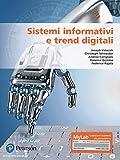 Sistemi informativi e trend digitali. Ediz. MyLab. Con aggiornamento online (Economia)