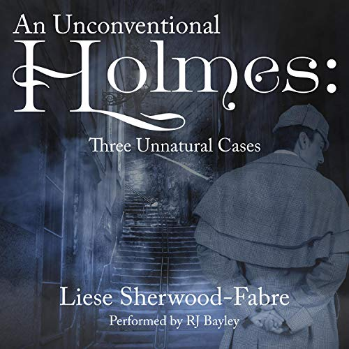 An Unconventional Holmes Audiobook By Liese Sherwood-Fabre cover art