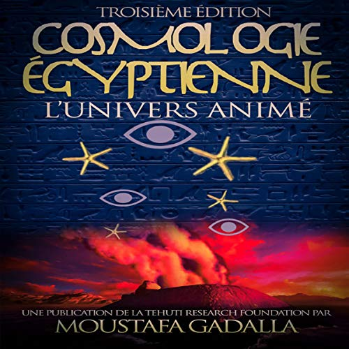 Cosmologie Égyptienne, L'Univers Animé [Egyptian Cosmology, the Animated Universe] Titelbild
