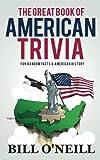 The Great Book of American Trivia: Fun Random Facts & American History (Trivia USA) (Volume 2)