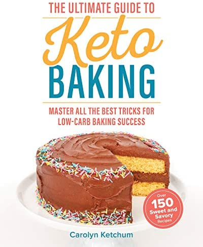 The Ultimate Guide to Keto Baking Master All the Best Tricks for Low Carb Baking Success product image
