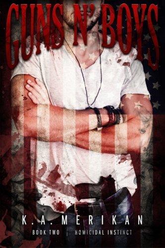 Guns n' Boys: Homicidal Instinct (Book 2) (gay dark mafia erotic romance) (Volume 3) by K A Merikan (2015-08-20)