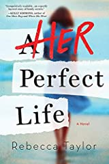 Her Perfect Life: A Novel of Sisters and Secrets Kindle Edition