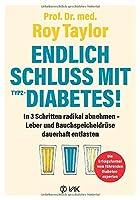 Endlich Schluss mit Typ-2-Diabetes!: Wie Sie mit der Turbo-Methode durch radikales Abnehmen Leber und Bauchspeicheldruese entlasten