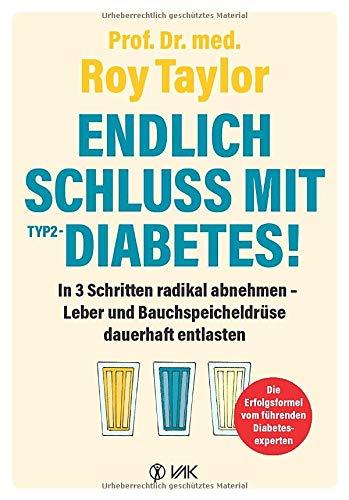 Endlich Schluss mit Typ-2-Diabetes!: In 3 Schritten radikal abnehmen - Leber und Bauchspeicheldrüse dauerhaft entlasten: Wie Sie mit der Turbo-Methode ... Leber und Bauchspeicheldrüse entlasten