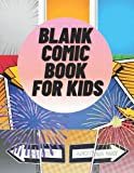 blank comic book for kids: Notebook and Sketchbook for Kids and Adults 8.5' x 11' 120 pages