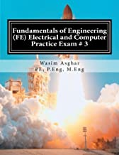 Fundamentals of Engineering (FE) Electrical and Computer - Practice Exam # 3: Full length practice exam containing 110 solved problems based on NCEES® FE CBT Specification Version 9.4