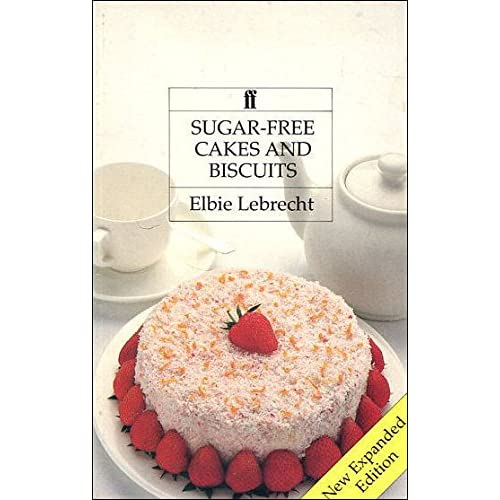 Sugar Free Cakes And Biscuits Recipes For Diabetics Dieters Paperback September 1 1989