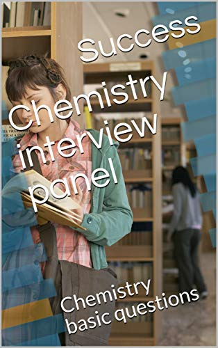 Chemistry interview panel: Chemistry basic questions (Ana part-I Book 1) (English Edition)