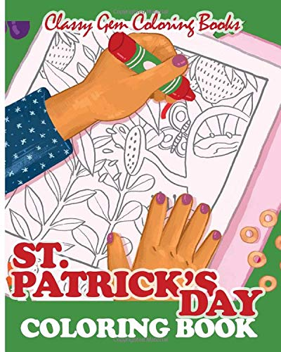 ST. PATRICK'S DAY COLORING BOOK: St. Patrick's Day...