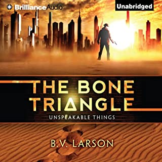 The Bone Triangle     Unspeakable Things Series, Book 2              By:                                                                                                                                 B. V. Larson                               Narrated by:                                                                                                                                 Benjamin L. Darcie                      Length: 10 hrs and 8 mins     426 ratings     Overall 4.2