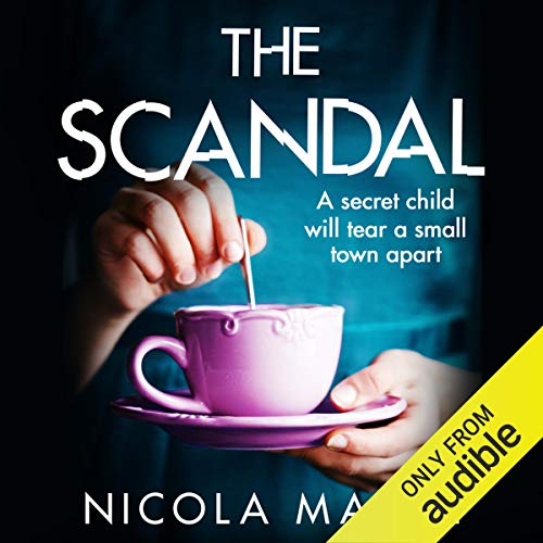 The Scandal Audiobook By Nicola Marsh cover art