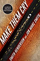 Make Them Cry: A Novel