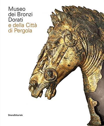 Museo dei bronzi dorati e della città di Pergola. Ediz. italiana e inglese (Arte)