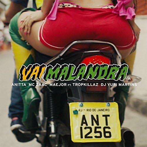 Anitta, Mc Zaac & Maejor feat. Tropkillaz & DJ Yuri Martins