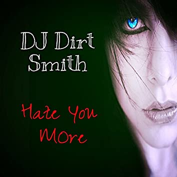 Hate You More