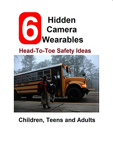 6 Hidden Camera Body Wearables - Family Safety