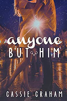 Anyone But Him by [Cassie Graham]
