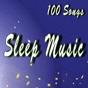 Sleep Music (100 Songs)