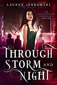 Through Storm and Night (The Shape Shifter Chronicles Book 2) by [Lauren Jankowski]