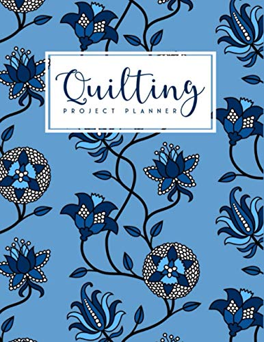 Quilting Project Planner: Scrappy Project planner   Quilt Organizer Journal Notebook to Keep Track of Projects   Perfect Gift for Quilters