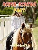HORSE RIDING FACT: HORSE RIDING fact for girl age 1-10 HORSE RIDING fact for boy age 1-10 facts about all about HORSE RIDING