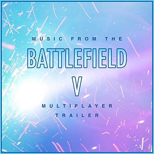 Music from the Battlefield V: Multiplayer Trailer