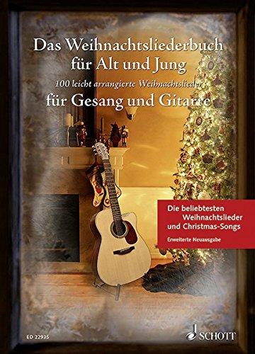 Das Weihnachtsliederbuch für Alt und Jung: 100 leicht arrangierte Weihnachtslieder für Gesang und Gitarre - Erweiterte Neuausgabe. Gesang und Gitarre. Liederbuch. (Liederbücher für Alt und Jung)