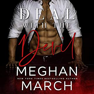 Deal with the Devil     The Forge Trilogy, Book 1              Written by:                                                                                                                                 Meghan March                               Narrated by:                                                                                                                                 Joe Arden,                                                                                        Erin Mallon                      Length: 5 hrs and 53 mins     9 ratings     Overall 4.9
