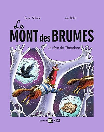Le Mont des Brumes Tome 3 - Le rêve de Théodore