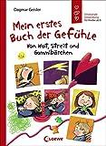 Mein erstes Buch der Gefühle - Von Wut, Streit und Gummibärchen: Emotionale Entwicklung für Kinder ab 5 - Dagmar Geisler
