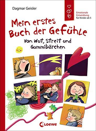 Mein erstes Buch der Gefühle - Von Wut, Streit und Gummibärchen: Emotionale Entwicklung für Kinder ab 5