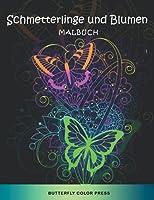 Schmetterlinge und Blumen Malbuch: Malbuch fuer Erwachsene