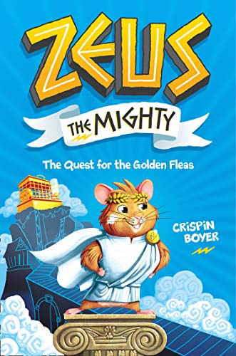 Zeus the Mighty: The Quest for the Golden Fleas (Book 1) (Zeus The Mighty, 1)