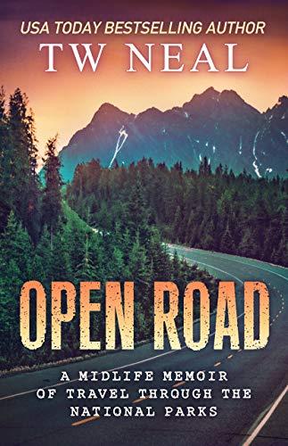 Open Road: A Midlife Memoir of Travel and the National Parks (Memoir Series Book 2)